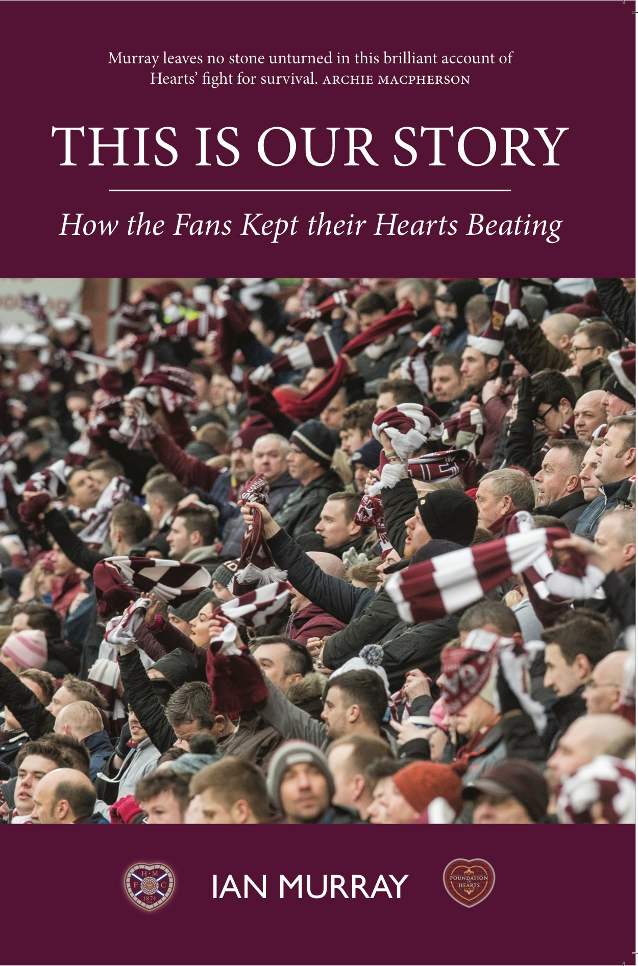 This is our story: How the fans kept their Hearts beating (PAPERBACK)